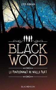 Blackwood, tome 1 Le pensionnat de nulle part