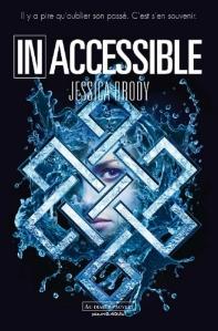Inaccessible, tome 1 de Jessica Brody
