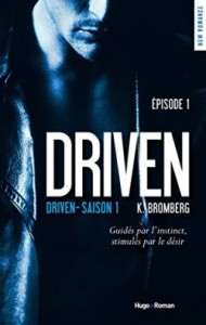 Driven, tome 1 de K. Bromberg