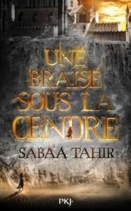 Une braise sous la cendre, tome 1 de Sabaa Tahir
