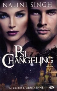 Psi-Changeling, tome 12 Coeur d'Obsidienne de Nalini Singh